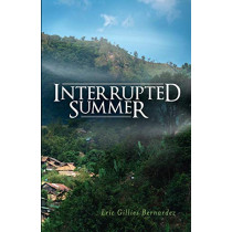 Interrupted Summer by Eric Gillies Bernardez, 9780692671429