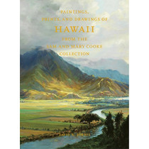 Paintings, Prints, and Drawings of Hawaii From the Sam and Mary Cooke Collection by David W. Forbes, 9780692735312