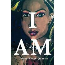 I Am by Deidra Roach-Quarles, 9780692757437
