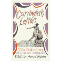 Carrington's Letters: Her Art, Her Loves, Her Friendships by Dora Carrington, 9780701187583