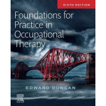 Foundations for Practice in Occupational Therapy by Edward A. S. Duncan, 9780702054471