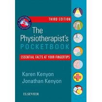 The Physiotherapist's Pocketbook: Essential Facts at Your Fingertips by Karen Kenyon, 9780702055065