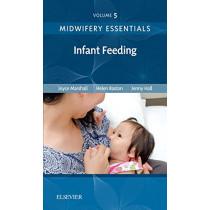 Midwifery Essentials: Infant feeding: Volume 5 by Joyce Marshall, 9780702071010