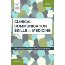 Clinical Communication Skills for Medicine by Margaret Lloyd, 9780702072130