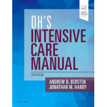 Oh's Intensive Care Manual by Andrew D Bersten, 9780702072215