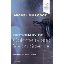 Dictionary of Optometry and Vision Science by Michel Millodot, 9780702072222
