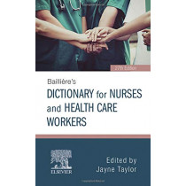Bailliere's Dictionary for Nurses and Health Care Workers by Taylor, 9780702072796
