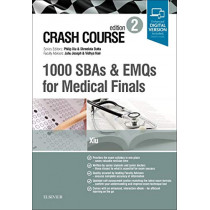 Crash Course 1000 SBAs and EMQs for Medical Finals by Philip Xiu, 9780702073847