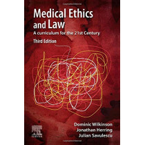 Medical Ethics and Law: A curriculum for the 21st Century by Dominic Wilkinson, 9780702075964