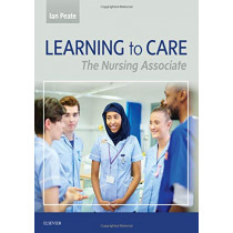 Learning to Care: The Nursing Associate by Ian Peate, 9780702076053