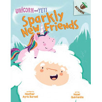 Unicorn and Yeti: Sparkly New Friends by Heather Ayris Burnell, 9780702300844