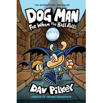 For Whom the Ball Rolls by Dav Pilkey, 9780702303678