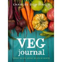Charles Dowding's Veg Journal: Expert no-dig advice, month by month by Charles Dowding, 9780711239289