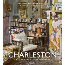Charleston: A Bloomsbury House & Garden by Quentin Bell, 9780711239319