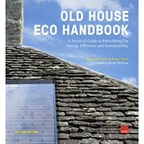 Old House Eco Handbook: A Practical Guide to Retrofitting for Energy Efficiency and Sustainability by Roger Hunt, 9780711239777