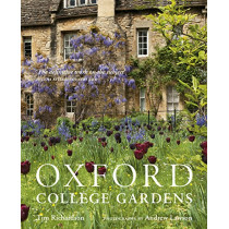 Oxford College Gardens by Tim Richardson, 9780711239784