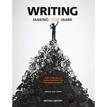 Writing: Making Your Mark by Ewan Clayton, 9780712352482