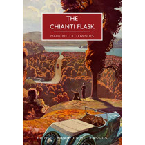 The Chianti Flask by Marie Belloc Lowndes, 9780712353298