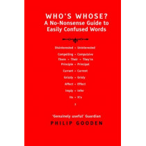 Who's Whose?: A No-nonsense Guide to Easily Confused Words? by Philip Gooden, 9780713676426