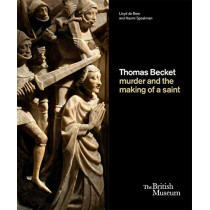 Thomas Becket: murder and the making of a saint by Lloyd de Beer, 9780714128382