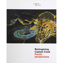 Reimagining Captain Cook: Pacific Perspectives by Julie Adams, 9780714152158