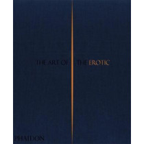 The Art of the Erotic by Phaidon Editors, 9780714874241