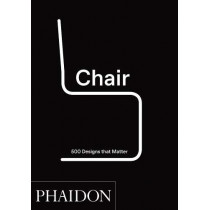 Chair: 500 Designs That Matter by Phaidon Editors, 9780714876108