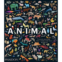 Animal: Exploring the Zoological World by Phaidon Editors, 9780714876818