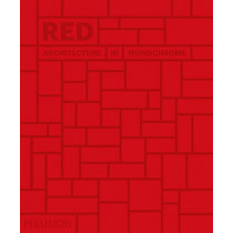 Red: Architecture in Monochrome by Phaidon Editors, 9780714876832