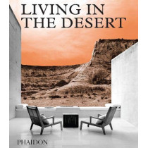 Living in the Desert by Phaidon Editors, 9780714876894