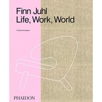 Finn Juhl: Life, Work, World by Christian Bundegaard, 9780714878065