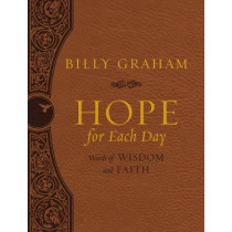 Hope for Each Day Large Deluxe: Words of Wisdom and Faith by Billy Graham, 9780718075125