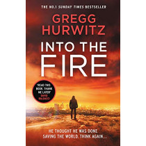 Into the Fire by Gregg Hurwitz, 9780718185503