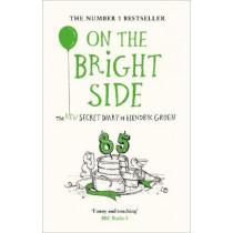 On the Bright Side: The new secret diary of Hendrik Groen by Hendrik Groen, 9780718186630