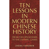Ten Lessons in Modern Chinese History by Zheng Yangwen, 9780719097737