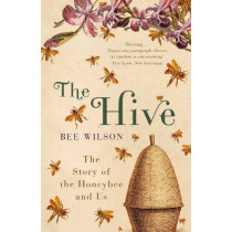 The Hive by Bee Wilson, 9780719565984