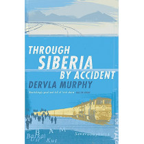 Through Siberia by Accident by Dervla Murphy, 9780719566646