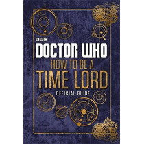 Doctor Who: How to be a Time Lord - The Official Guide, 9780723294368