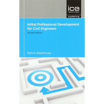 Initial Professional Development for Civil Engineers by Patrick Waterhouse, 9780727760982