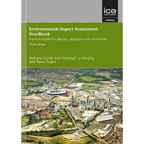 Environmental Impact Assessment Handbook, Third edition: A practical guide for planners, developers and communities by Barbara Carroll, 9780727761415
