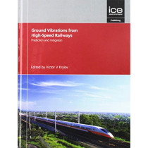 Prediction and Mitigation of Ground Vibrations from High-Speed Railways by Victor Krylov, 9780727763792