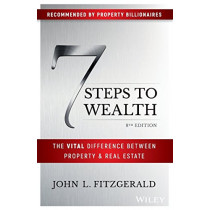 7 Steps to Wealth: The Vital Difference Between Property and Real Estate by John L. Fitzgerald, 9780730358602