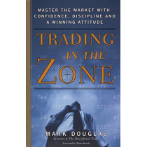 Trading in the Zone by Mark Douglas, 9780735201446