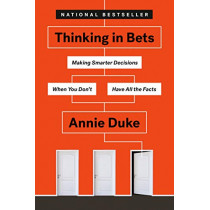 Thinking In Bets by Annie Duke, 9780735216372