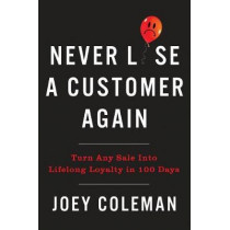 Never Lose A Customer Again by JOEY COLEMAN, 9780735220034