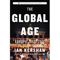 The Global Age: Europe, 1950-2017 by Ian Kershaw, 9780735223981