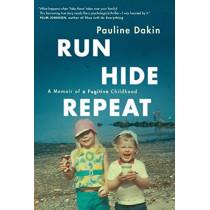 Run, Hide, Repeat: A Memoir of a Fugitive Childhood by Pauline Dakin, 9780735233225