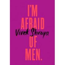 I'm Afraid Of Men by Vivek Shraya, 9780735235939