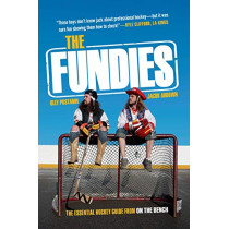 The Fundies: The Essential Hockey Guide from On the Bench by Jacob Ardown, 9780735236981