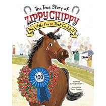 The True Story of Zippy Chippy the Little Horse that Couldn't by Artie Bennett, 9780735843967